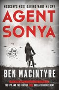 Agent Sonya: Moscow's Most Daring Wartime Spy
