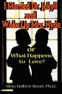 I Married Dr. Jekyll and Woke Up Mrs. Hyde