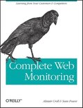 Complete Web Monitoring: Watching Your Visitors, Performance, Communities & Competitors