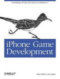 iPhone Game Development: Developing 2D and 3D Games in Objective-C