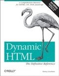 Dynamic HTML: The Definitive Reference 3rd Edition