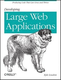 Developing Large Web Applications: Producing Code That Can Grow and Thrive