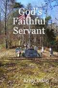 God's Faithful Servant