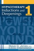 Hypnotherapy Inductions and Deepenings Volume I