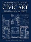 The American Vitruvius: An Architects' Handbook of Civic Art