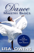 Dance Ministry Basics: A Firm Foundation for God's Dancers