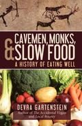 Cavemen, Monks, and Slow Food