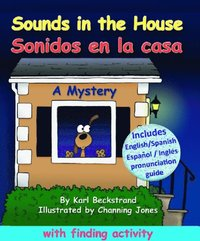 Sounds in the House - Sonidos en la casa: A Mystery (In English and Spanish)