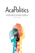 AcaPolitics: A Novel About College A Cappella