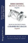 Horse Grooming Bilingual Manual English and Spanish: How to Care for Horses