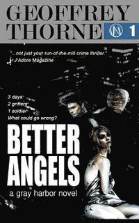 Better Angels: a gray harbor novel