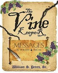 The Vine Keeper: messages in poetry & prose