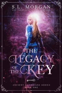 Ancient Guardians: The Legacy of the Key (Ancient Guardian Series, Book 1)