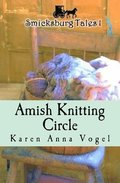 Amish Knitting Circle: Smicksburg Tales 1