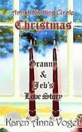 Amish Knitting Circle Christmas: Granny & Jeb's Love Story