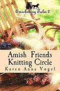 Amish Friends Knitting Circle: Smicksburg Tales 2