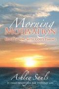 Morning Motivation: 31 Daily Devotions for Everyday Life