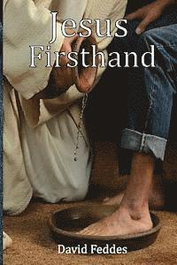 Jesus Firsthand: Daily Devotional Meditations for Knowing Jesus