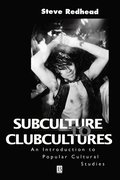 Subculture to Clubcultures