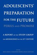 Adolescents' Preparation for the Future: Perils and Promise