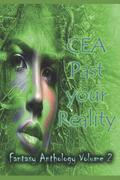 Cea Past Your Reality (Volume 2)