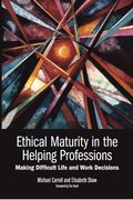 Ethical Maturity In The Helping Professions