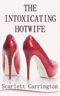 The Intoxicating Hotwife