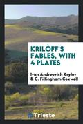 Kril ff's Fables, with 4 Plates