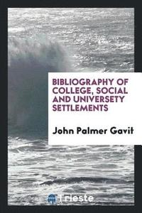 Bibliography of College, Social and Universety Settlements