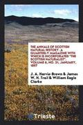 The Annals of Scottish Natural History. a Quarterly Magazine with Which Is Incorporated 'The Scottish Naturalist.' Volume 6, No. 21, January, 1897