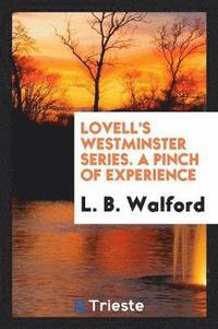Lovell's Westminster Series. a Pinch of Experience