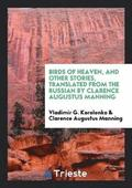 Birds of Heaven, and Other Stories, Translated from the Russian by Clarence Augustus Manning