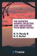 The Shorter Aeneid; Selected and Arranged with Brief Notes
