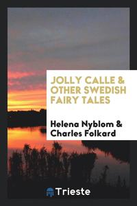 Jolly Calle &; Other Swedish Fairy Tales