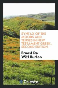 Syntax of the Moods and Tenses in New Testament Greek, Second Edition