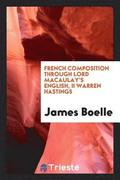 French Composition Through Lord Macaulay's English, II Warren Hastings