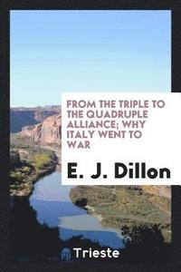 From the Triple to the Quadruple Alliance; Why Italy Went to War