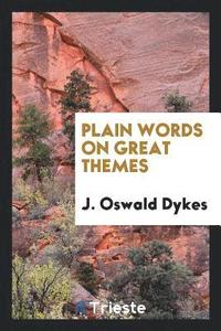 Plain Words on Great Themes