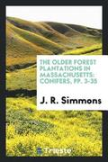 The Older Forest Plantations In Massachusetts: Conifers, Pp. 3-35