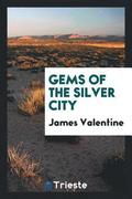 Gems of the Silver City