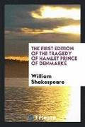 The First Edition of the Tragedy of Hamlet Prince of Denmarke