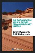 The Good News in Africa, Scenes from Missionary History
