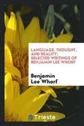Language, Thought, and Reality; Selected Writings