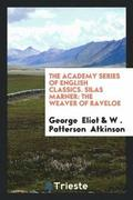 The Academy Series of English Classics. Silas Marner