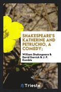 Shakespeare's Katherine and Petruchio, a Comedy;