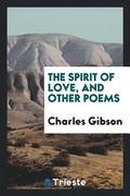 The Spirit of Love, and Other Poems