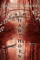 Hawthorn / Carol Goodman.