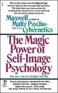 The Magic Power of Self-Image Psychology
