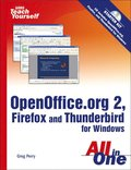 Sams Teach Yourself OpenOffice.org 2, Firefox and Thunderbird for Windows All in One
