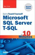 Microsoft SQL Server T-SQL in 10 Minutes, Sams Teach Yourself